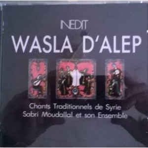 Wasla d'Alep : chants traditionnels de Syrie / Syrie |