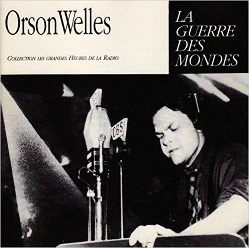La Guerre des mondes : d'apres le roman de H.G. Wells / Orson Welles, rec. & texte | Welles, Orson (1915-1985). Rec. & texte
