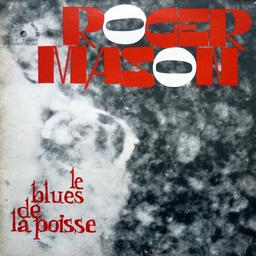 Le Blues de la poisse / Roger Mason, chant | Mason, Roger. Interprète