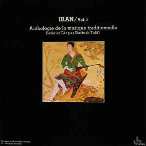 Iran, vol. 1 : anthologie de la musique traditionnelle / Iran |