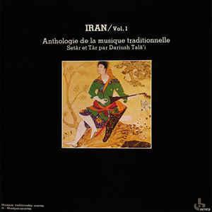 Iran, vol. 1 : anthologie de la musique traditionnelle / Iran |