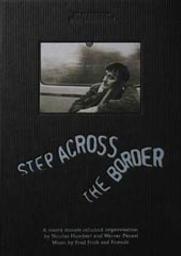 Step across the border / Nicolas Humbert, Werner Penzel, réal. | Humbert, Nicolas. Réalisateur