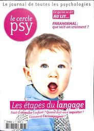 CERCLE PSY (LE) : le journal de toutes les psychologies / dir. publ. Jean-François Dortier |