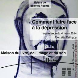 Comment faire face à la dépression : cycle de conférence Eclat de science, Maison du livre de l'image et du son - vendredi 7 février 2014 / Pierette Estingoy | Estingoy, Pierrette. Auteur