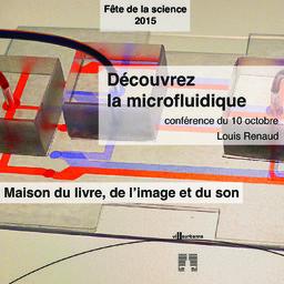 Découvrez la microfluidique : ou comment produire de l'énergie avec un peu d'eau sucrée et quelques bouts de scotch : conférence    Renault, Louis. Auteur
