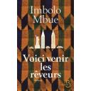 Voici venir les rêveurs / Imbolo Mbue | Mbue, Imbolo. Auteur