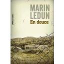 En douce / Marin Ledun | Ledun, Marin (1975-....). Auteur