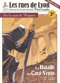 Sur la route de Brignais : la Bataille des Tard-Venus / Benjamin Jurdic | Jurdic, Benjamin (1984-). Auteur