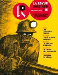 LA REVUE DESSINEE. 15, 01/03/2017 : A marche forcée / Hélène Bekmezian, Patrick Roger, Aurel | Bekmezian, Hélène. Auteur