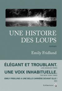 Une histoire des loups / Emily Fridlund |