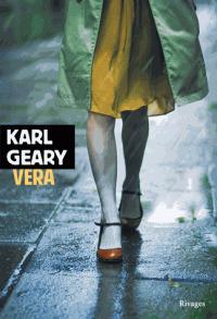 Vera / Karl Geary | Geary, Karl (1972-....). Auteur