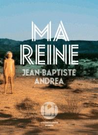 Ma reine / Jean-Baptiste Andréa | Andréa, Jean-Baptiste (1971-....). Auteur