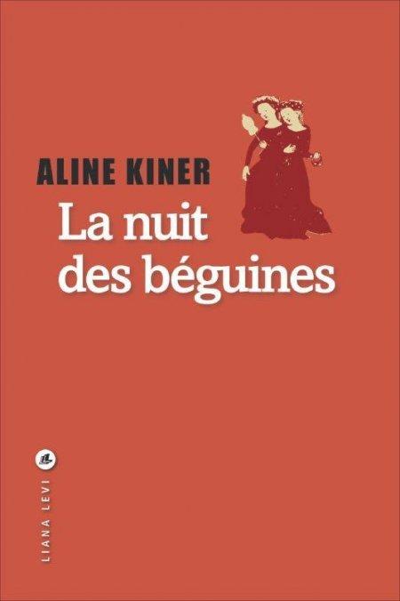nuit des béguines (La) / Aline Kiner   Kiner, Aline. Auteur