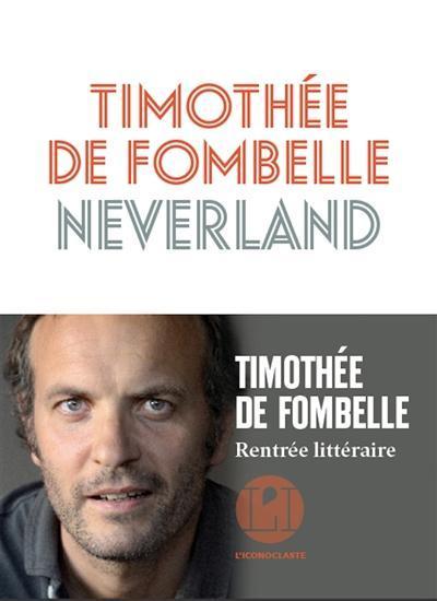 Neverland / Timothée de Fombelle |