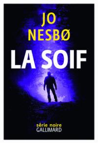 La soif / Jo Nesbø   Nesbø, Jo. Auteur