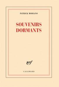 Souvenirs dormants / Patrick Modiano | Modiano, Patrick (1945-....). Auteur