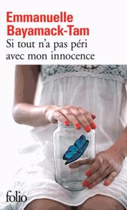 Si tout n'a pas péri avec mon innocence / Emmanuelle Bayamack-Tam | Bayamack-Tam, Emmanuelle (1966-....). Auteur