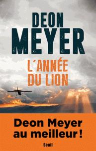 L'année du lion : les Mémoires de Nicolas Storm sur l'enquête de l'assassinat de son père / Deon Meyer   Meyer, Deon (1958-....). Auteur