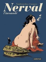Nerval : l'inconsolé / Dessin Daniel Casanave | Casanave, Daniel (1963-....). Illustrateur