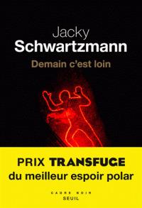 Demain c'est loin / Jacky Schwartzmann | Schwartzmann, Jacky (1972-....). Auteur