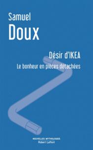 Désir d'IKEA : Le bonheur en pièces détachées / Samuel Doux   Doux, Samuel. Auteur