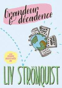 Grandeur & décadence / Liv Strömquist | Strömquist, Liv. Auteur. Illustrateur
