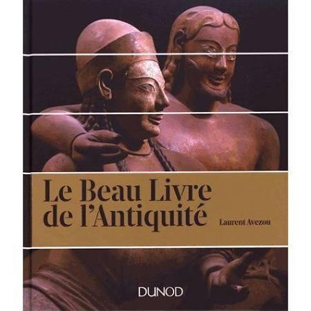Le beau livre de l'Antiquité / Laurent Avezo | Avezou, Laurent. Auteur