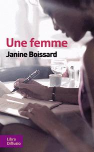 Une femme / Janine Boissard | Boissard, Janine (1932-....). Auteur
