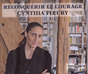 Reconquérir le courage / Cynthia Fleury | Fleury, Cynthia (1974-....). Auteur