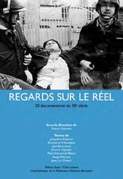 Regards sur le réel : documentaires belges du 20e siècle / Edmond Bernhard, Jean-Jacques Péché, Pierre Manuel, Mary Jiménez, Manu Bonmariage, Richard Olivier, Eric Pauwels, réal. |