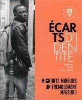 Ecarts d'identité : migration, égalité, interculturalité. N°129 : Migrants mineurs, un tremblement majeur ! |