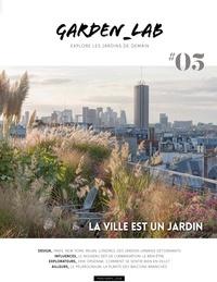 Garden-Lab : Explore les jardins de demain. 5 / Cécile Christophe, Sylvie Ligny | Christophe, Cécile. Auteur