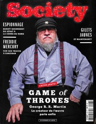 SOCIETY. 96, 21/12/2018 : Game of Thrones : George R. R. Martin le créateur de l'oeuvre parle enfin |