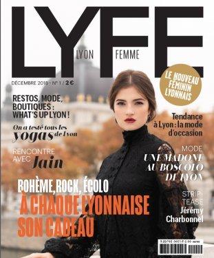 SPECIMENS. LYFE n°1, 01/12/2018 : Lyon femme : bohème, rock, écolo, à chaque Lyonnaise son cadeau / dir. de publ. François Sapy   Sapy, François. Directeur de publication