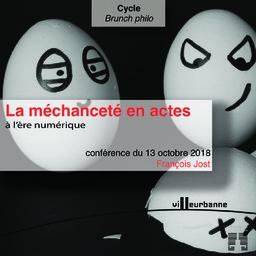 La méchanceté en actes à l'ère numérique : conférence, Maison du livre de l'image et du son - samedi 13 octobre 2018 / François Jost | Jost, François (1949-....). Auteur