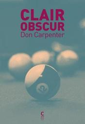 Clair obscur / Don Carpenter | Carpenter, Don. Auteur