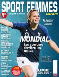 SPECIMENS. SPORT FEMMES n°1, 01/04/2019 : Mondial : les sportives derrière les Bleues |
