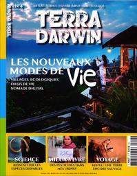 SPECIMENS. Terra Darwin n°4, 01/07/2019 : Les nouveaux modes de vie : villages écologiques, oasis de vie, nomade digital |