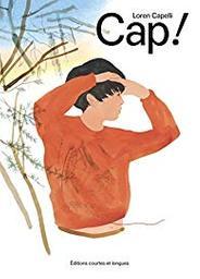 Cap ! / Texte et illustrations de Loren Capelli | Capelli, Loren. Auteur. Illustrateur