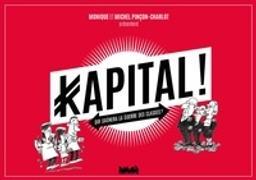 Kapital ! / Monique et Michel Pinçon-Charlot | Pinçon-Charlot, Monique (1946-....). Auteur