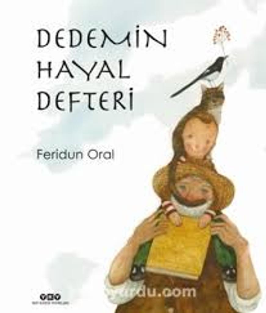 Dedemin Hayal Defteri = [Le livre de rêves de mon grand-père] / Federun Oral |