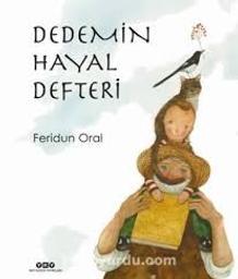 Dedemin Hayal Defteri = [Le livre de rêves de mon grand-père] / Federun Oral   Oral, Feridun. Auteur. Illustrateur