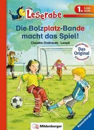 die Bolzplatz-Bande macht das Spiel ! / Claudia Ondracek   Ondracek, Claudia. Auteur