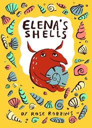 Elena's Shells / Rose Robbins | Robbins, Rose. Auteur. Illustrateur