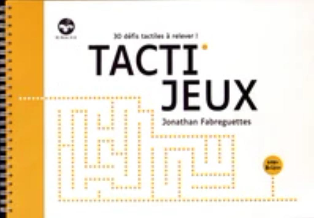 Tacti jeux : 30 défis tactiles à relever ! / Jonathan Fabreguettes |